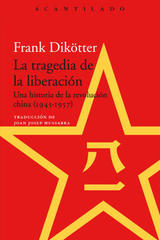 La tragedia de la liberación - Frank Dikötter - Acantilado