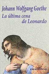 La última cena de Leonardo - Johann Wolfgang von Goethe - Casimiro