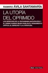 La utopía del oprimido - Ramiro Ávila Santamaría - Akal