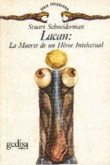 Lacan: la muerte de un héroe intelectual - Stuart Schneiderman - Editorial Gedisa