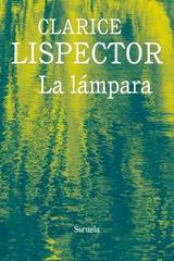 La lámpara - Clarice Lispector - Siruela