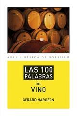 Las 100 palabras del vino - Gérard Margeon - Akal