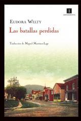 Las batallas perdidas - Eudora Welty - Impedimenta