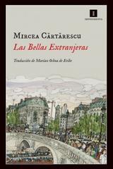 Las Bellas Extranjeras - Mircea Cărtărescu - Impedimenta