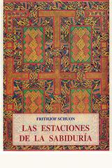 Las estaciones de la sabiduria - Frithjof Schuon - Olañeta