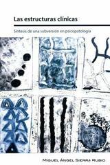 Las Estructuras Clínicas - Miguel Angel Sierra Rubio - Paradiso Editores