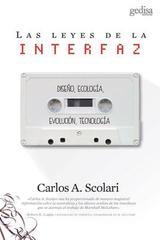 Las leyes de la interfaz - Carlos Scolari - Editorial Gedisa