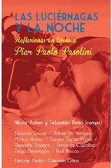 Las luciérnagas y la noche. Reflexiones en torno a Pier Paolo Pasolini -  AA.VV. - Godot
