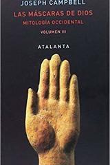 Las máscaras de Dios III - Joseph Campbell - Atalanta