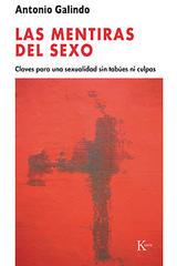 Las mentiras del sexo - Antonio Galindo - Kairós