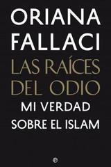 Las raíces del odio - Oriana Fallaci - Esfera de los libros