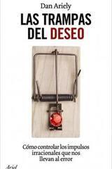 Las trampas del deseo - Daniel Ariely - Ariel