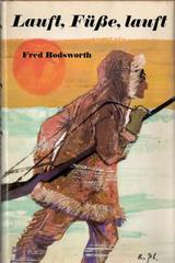 Lauft, Füsse, lauft - Fred Bodsworth - Otras editoriales