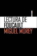 Lectura de Foucault - Miguel Morey - Sexto Piso