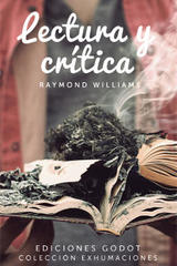 Lectura y crítica - Raymond Williams - Godot