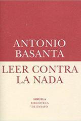 Leer contra la nada - Antonio Basanta - Siruela