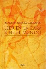 Leer en la cara y en el mundo - Joaquín García Carrasco - Herder