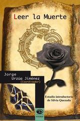 Leer la muerte - Jorge Urzúa Jiménez - Ediciones Eón