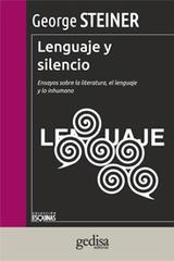 Lenguaje y silencio - George Steiner - Editorial Gedisa