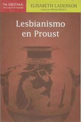 Lesbianismo en Proust - Elisabeth Ladenson - Me cayó el veinte