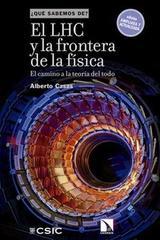 El LHC y la frontera de la física - Alberto Casas - Catarata