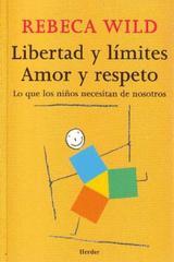 Libertad y límites amor y respeto - Rebeca Wild - Herder