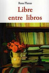 Libre entre libros - Rosa Planas Ferrer - Olañeta