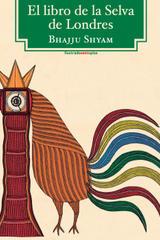 El libro de la selva de Londres - Bhajju Shyam - Sexto Piso