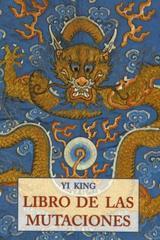 El Libro de las mutaciones - Yi King - Olañeta