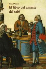 El Libro del amante del café - Michel Vanier - Olañeta