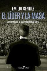 El líder y la masa - Emilio Gentile - Edhasa