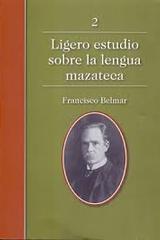 Ligero estudio sobre la lengua Mazateca - Francisco Belmar - Inah