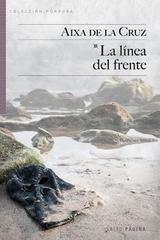 La línea del frente - Aixa De La Cruz - Salto de Página