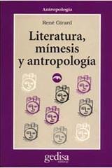 Literatura, mímesis y antropología - René Girard - Editorial Gedisa