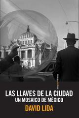 Las llaves de la ciudad - David Lida - Sexto Piso