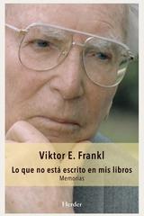 Lo que no está escrito en mis libros - Viktor E. Frankl - Herder