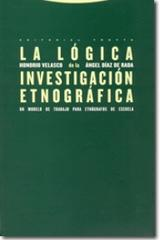 La Lógica de la investigación etnográfica - Honorio M. Velasco - Trotta