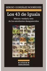 Los 43 de Iguala - Sergio González Rodríguez - Anagrama