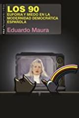 Los 90 - Eduardo Maura - Akal