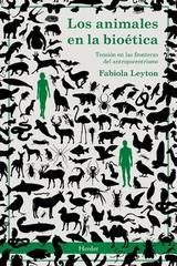 Los animales en la bioética - Fabiola Leyton - Herder