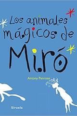 Los animales mágicos de Miró - Antony Penrose - Siruela