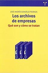 Los archivos de empresas - José Andrés González Pedraza - Trea