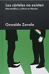 Los cárteles no existen - Oswaldo Zavala - Malpaso