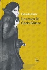 Las cosas de Chelo Gómez - Orlando Ortiz - JUS
