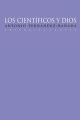 Los científicos y Dios - Antonio Fernández Rañada - Trotta