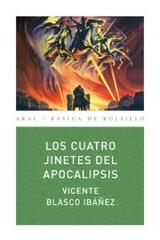 Los cuatro jinetes del Apocalipsis - Vicente Blasco Ibañez - Akal