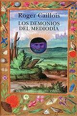 Los demonios del mediodía - Roger Caillois - Siruela