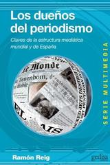 Los dueños del periodismo - Ramón Reig - Editorial Gedisa