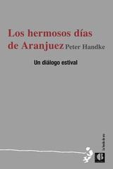 Los hermosos días de Aranjuez - Peter Handke - Casus Belli