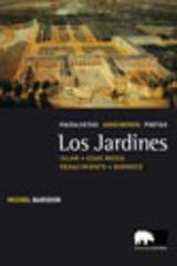 Los jardines. Paisajistas, jardineros, poetas. Vol. II. Islam, Edad Media, Renacimiento y Barroco  - Michel Baridon - Abada Editores